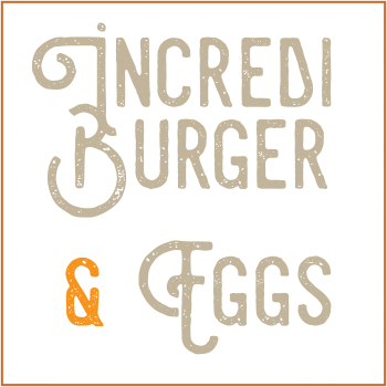 Incrediburger and Eggs